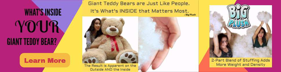 Giant teddy bears are just like people - it's what's INSIDE that matters MOST. See why Big Plush is better.